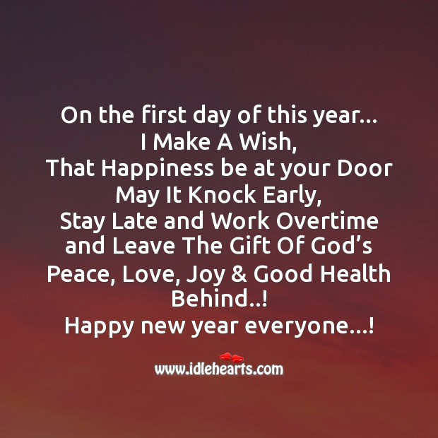 May the happiness knock early and work overtime… Happy new year! Image