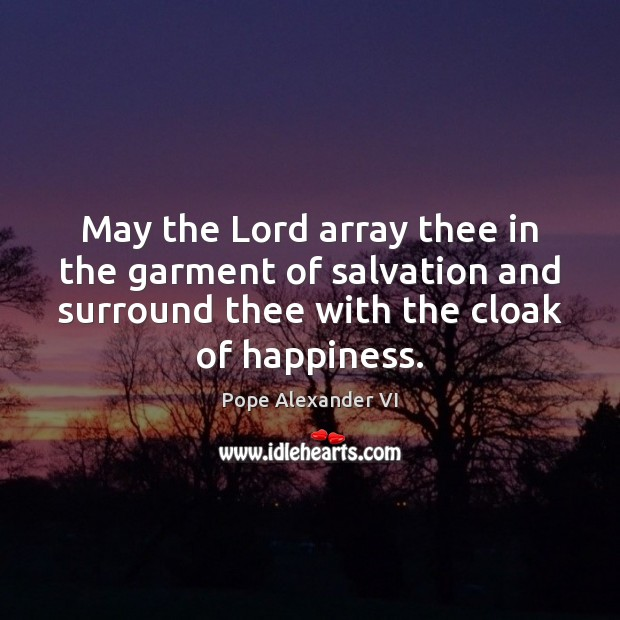 May the Lord array thee in the garment of salvation and surround Image