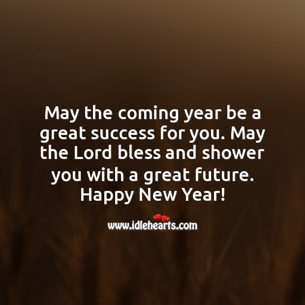 May the Lord bless and shower you with a great future. Happy New Year! New Year Quotes Image