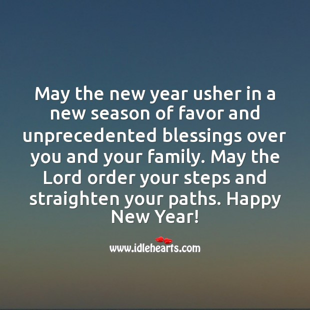 May the new year usher in a new season of favor and unprecedented blessings over you and your family. Blessings Quotes Image