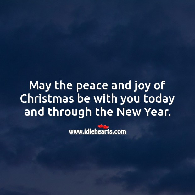 May the peace and joy of Christmas be with you forever. Holiday Messages Image