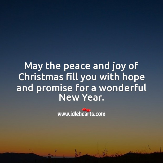 May the peace and joy of Christmas fill you with hope and promise. Promise Quotes Image