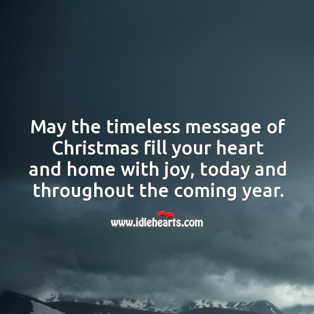 Image, May the timeless message of Christmas fill your heart and home with joy.