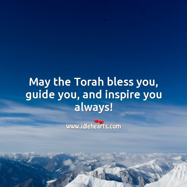 May the Torah bless you, guide you, and inspire you always! Image