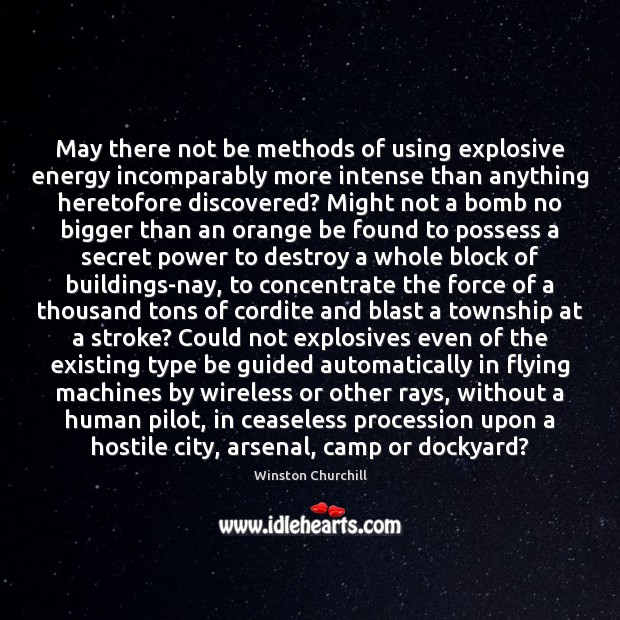May there not be methods of using explosive energy incomparably more intense Image