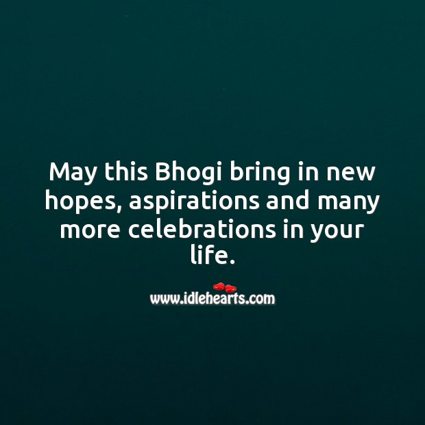 May this Bhogi bring in new hopes, aspirations and many more celebrations in your life. Bhogi Wishes Image