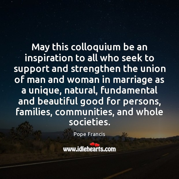 May this colloquium be an inspiration to all who seek to support Image