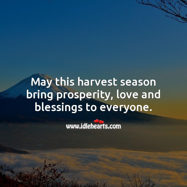 May this harvest season bring prosperity, love and blessings to everyone. Blessings Quotes Image