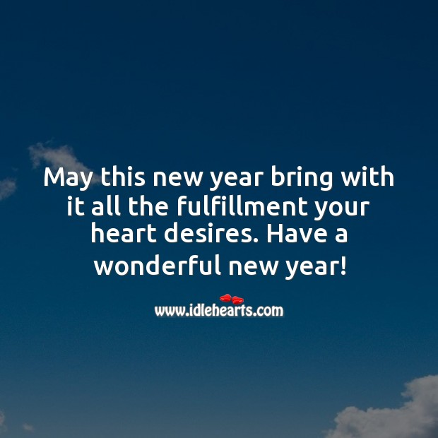 May this new year bring with it all the fulfillment your heart desires. Heart Quotes Image