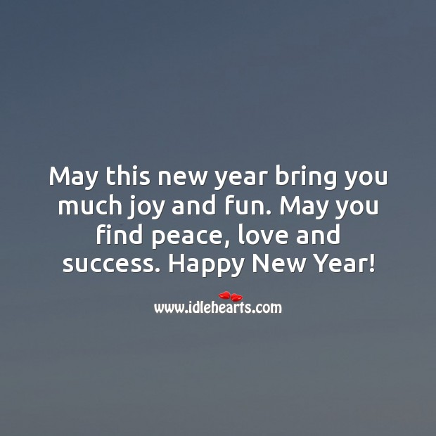 May this new year bring you much joy and fun. New Year Quotes Image