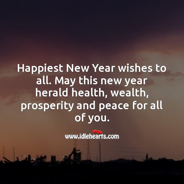 May this new year herald health, wealth, prosperity and peace for all of you. New Year Quotes Image