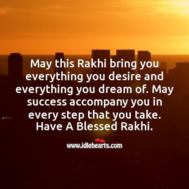 May this rakhi bring you everything you desire and everything you dream of. Raksha Bandhan Messages Image