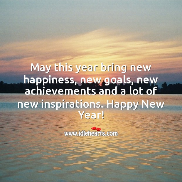 May this year bring new happiness, new goals, new achievements. New Year Quotes Image