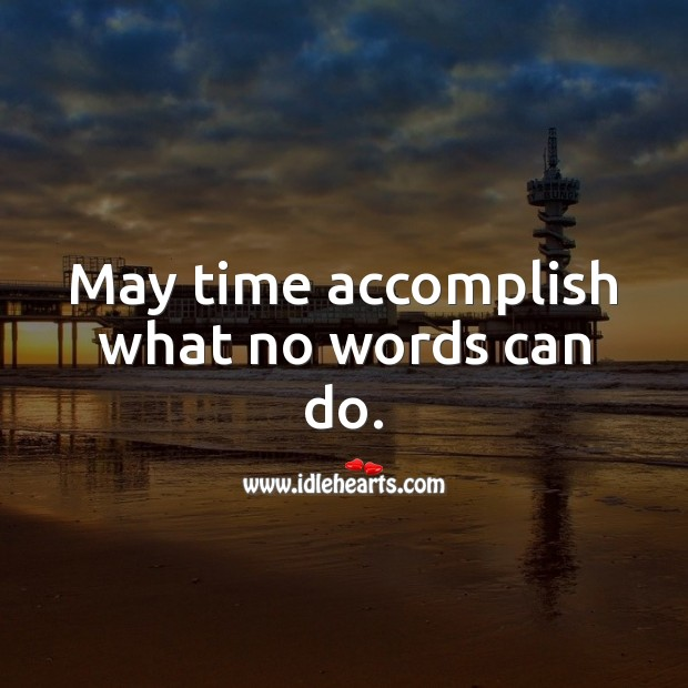 May time accomplish what no words can do. Sympathy Messages Image