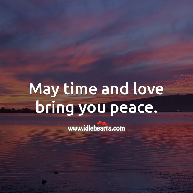 May time and love bring you peace. Sympathy Messages Image