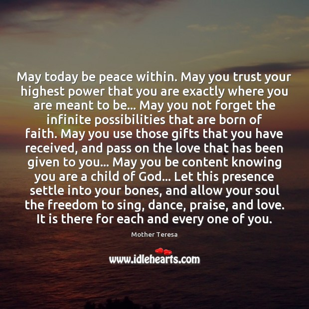 Image, May today be peace within. May you trust your highest power that