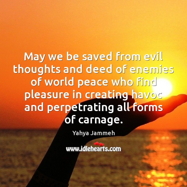 May we be saved from evil thoughts and deed of enemies of Image
