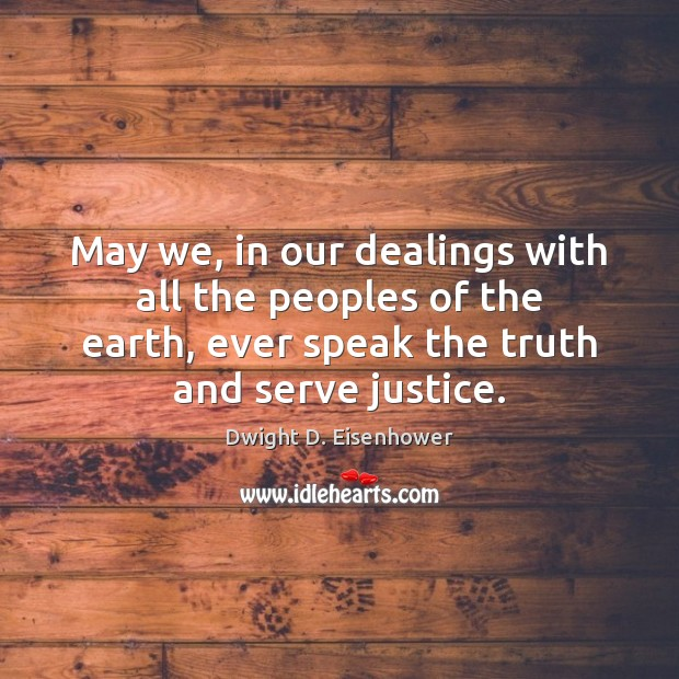 Image, May we, in our dealings with all the peoples of the earth,