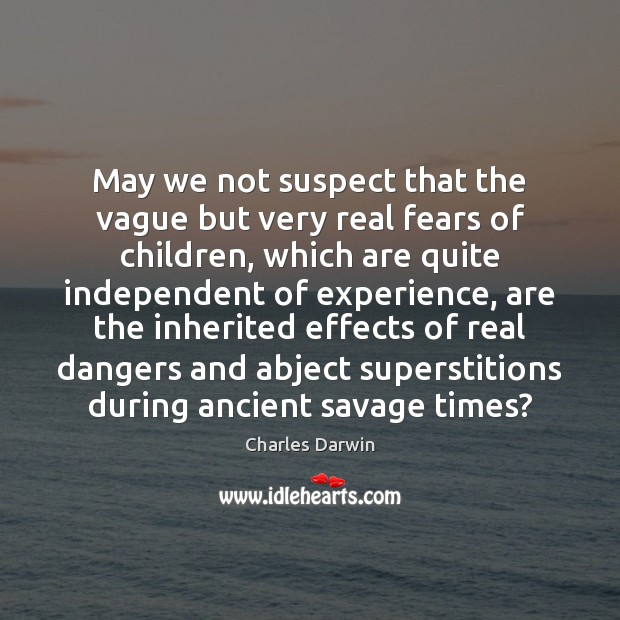 Image, May we not suspect that the vague but very real fears of