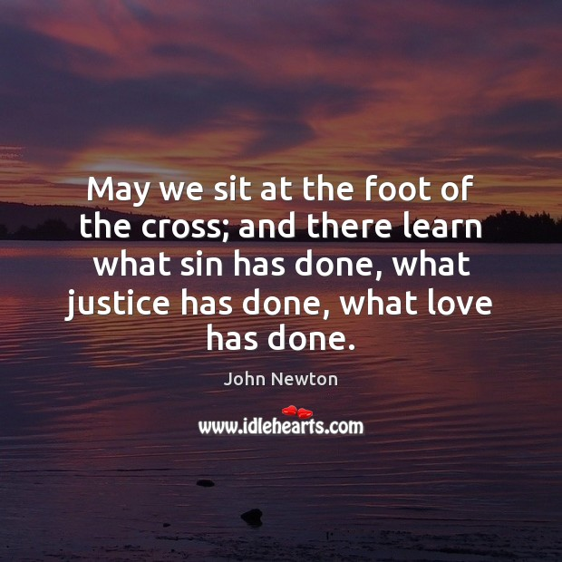 May we sit at the foot of the cross; and there learn Image