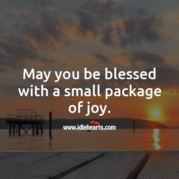 May you be blessed with a small package of joy. Baby Shower Messages Image