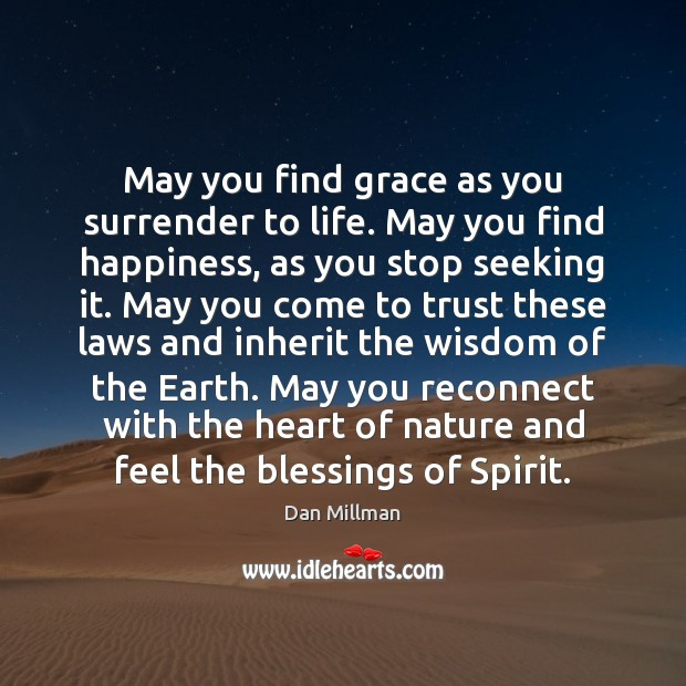 May you find grace as you surrender to life. May you find Image