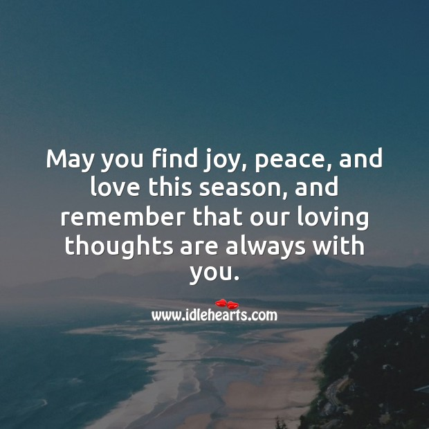 May you find joy, peace, and love this season. Holiday Messages Image