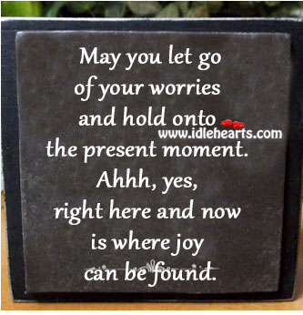 May You Let Go Of Your Worries