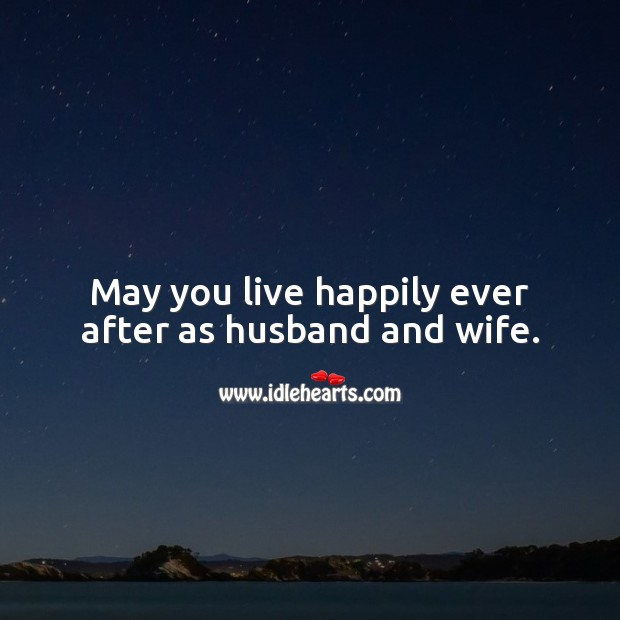 May you live happily ever after as husband and wife. Wedding Messages Image