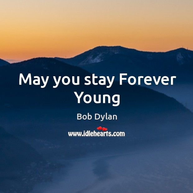 May you stay Forever Young Birthday Quotes Image