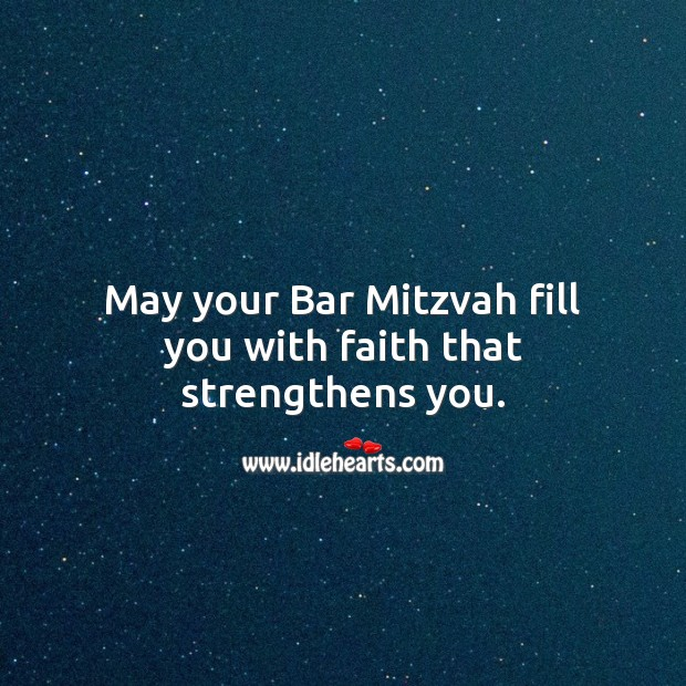 May your Bar Mitzvah fill you with faith that strengthens you. Bar Mitzvah Messages Image