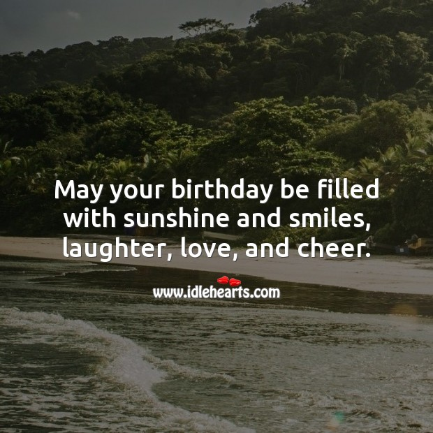 May your birthday be filled with smiles, laughter and love. Laughter Quotes Image