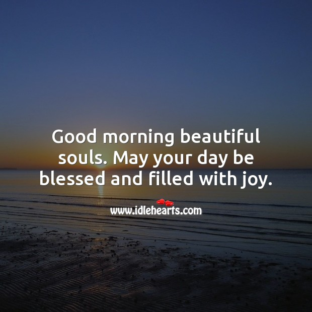 Image, May your day be blessed and filled with joy. Good morning.