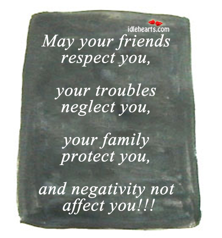 May your friends respect you Image