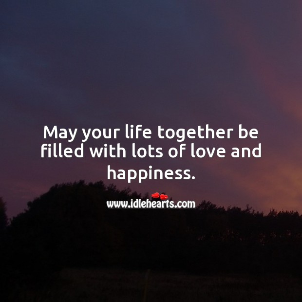 May your life together be filled with lots of love and happiness. Engagement Messages Image