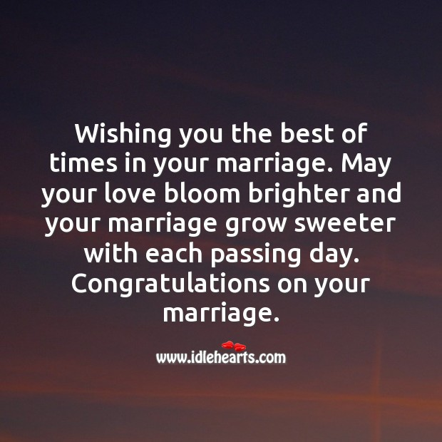 May your love bloom brighter and your marriage grow sweeter with each passing day. Wedding Messages Image