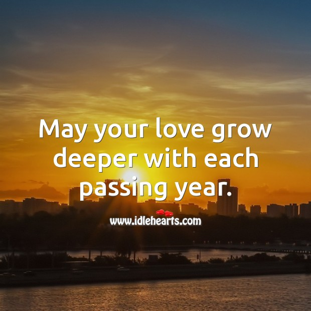 Image, May your love grow deeper with each passing year.