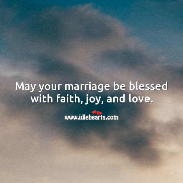 May your marriage be blessed with faith, joy, and love. Wedding Messages Image