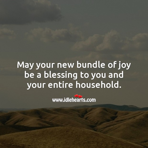 May your new bundle of joy be a blessing to you and your entire household. Baby Shower Messages Image