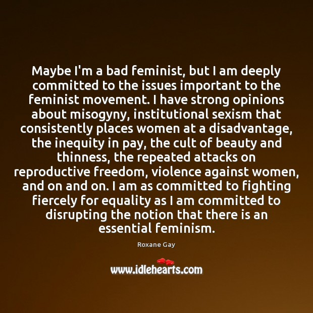 Maybe I'm a bad feminist, but I am deeply committed to the Image