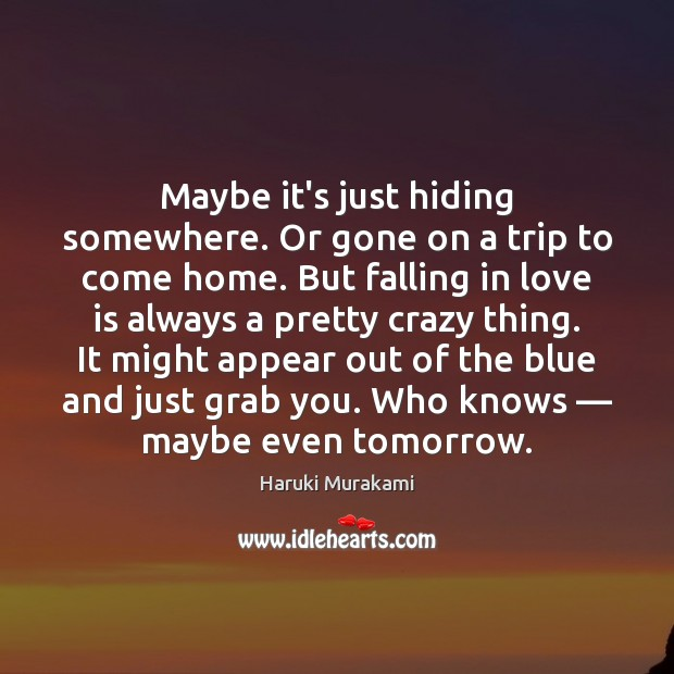 Maybe it's just hiding somewhere. Or gone on a trip to come Image