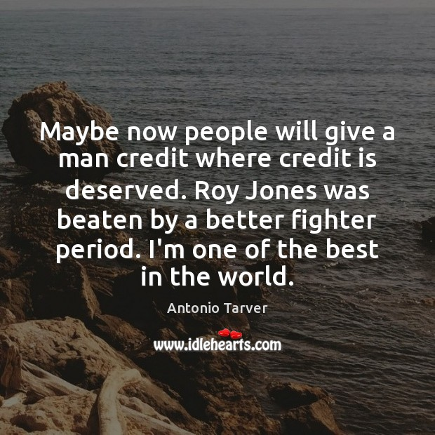 Image, Maybe now people will give a man credit where credit is deserved.