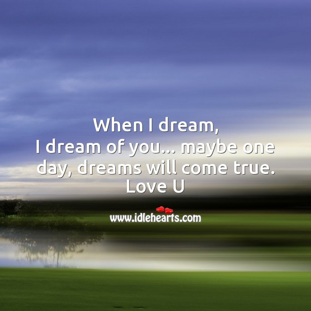 Image, Maybe one day, dreams will come true