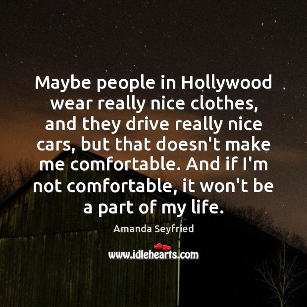 Maybe people in Hollywood wear really nice clothes, and they drive really Image