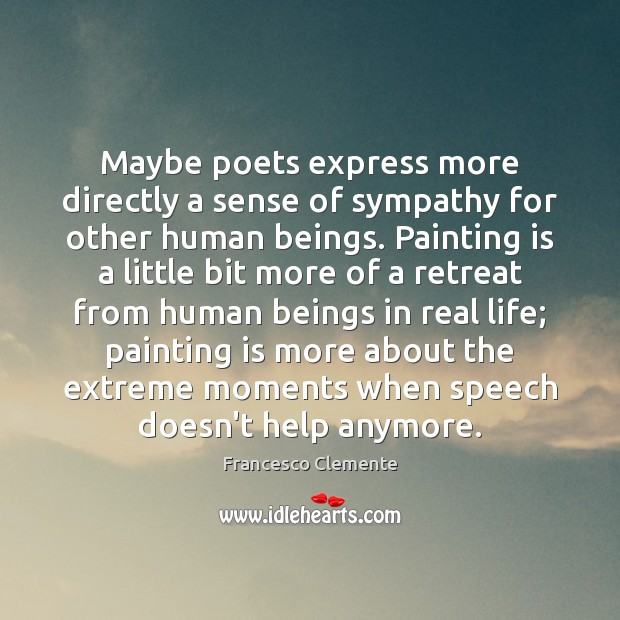 Maybe poets express more directly a sense of sympathy for other human Image