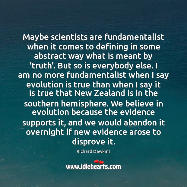 Maybe scientists are fundamentalist when it comes to defining in some abstract Image