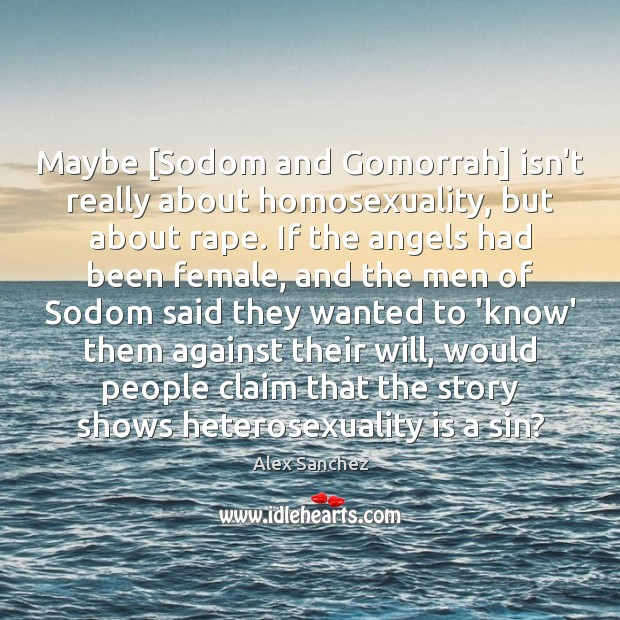 Maybe [Sodom and Gomorrah] isn't really about homosexuality, but about rape. If Image