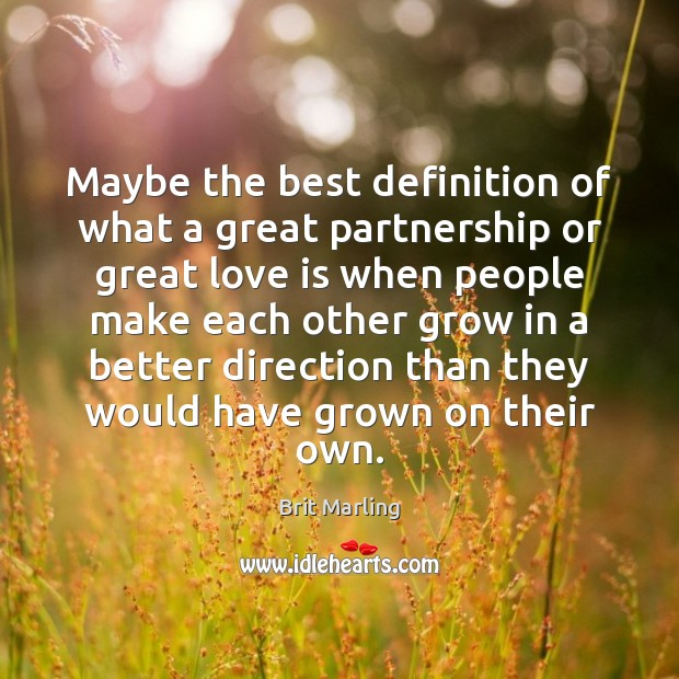 Maybe the best definition of what a great partnership or great love Image