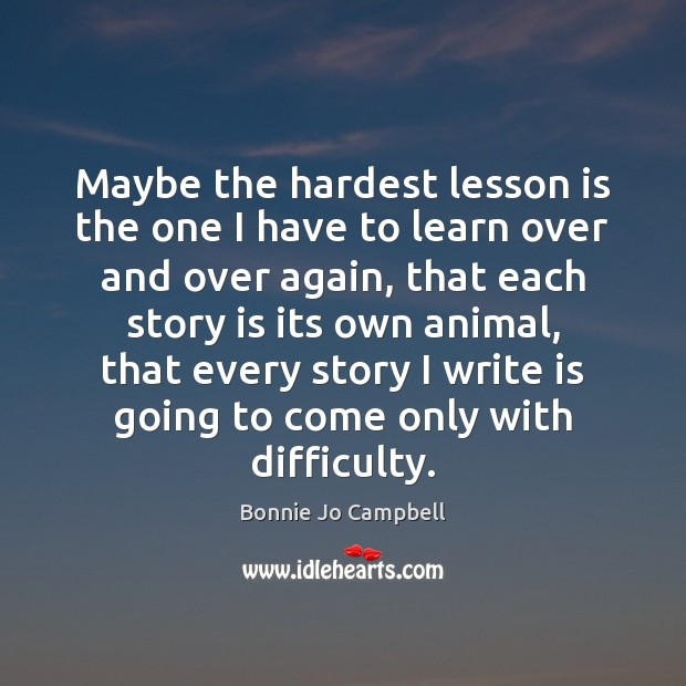 Image, Maybe the hardest lesson is the one I have to learn over