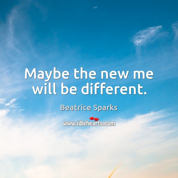 Maybe the new me will be different. Image
